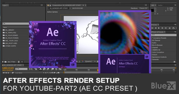 After Effects CC Render Setup For Youtube -Part2 - BlueFx